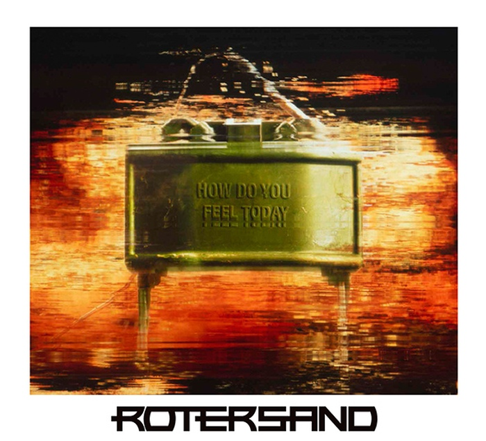 Rotersand - How Do You Feel Today - Rotersand - How Do You Feel Today