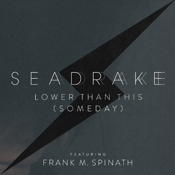 Seadrake feat. Frank M. Spinath - Lower Than This (Someday) - Seadrake feat. Frank M. Spinath - Lower Than This (Someday)
