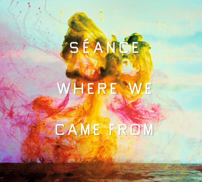 Séance - Where We Came From - Séance - Where We Came From