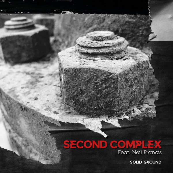 Second Complex - Solid Ground (feat. Neil Francis) - Second Complex - Solid Ground (feat. Neil Francis)