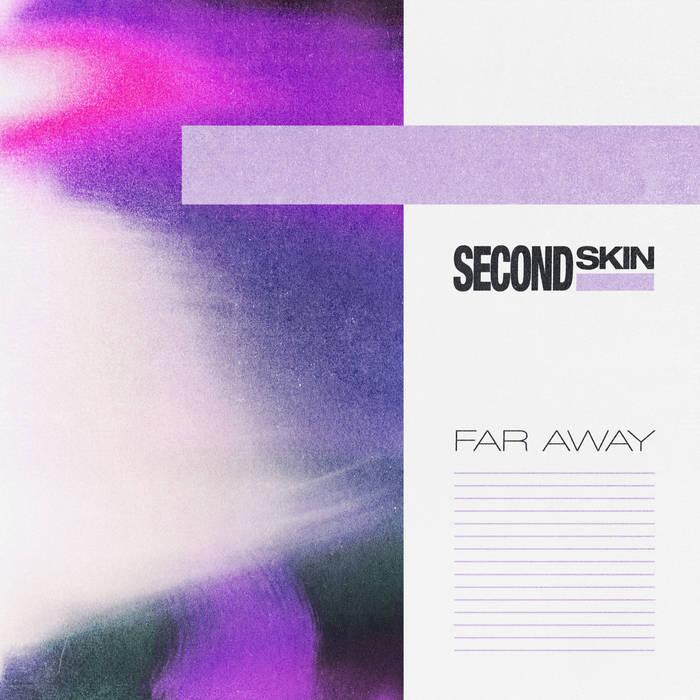 Second Skin - Far Away - Second Skin - Far Away