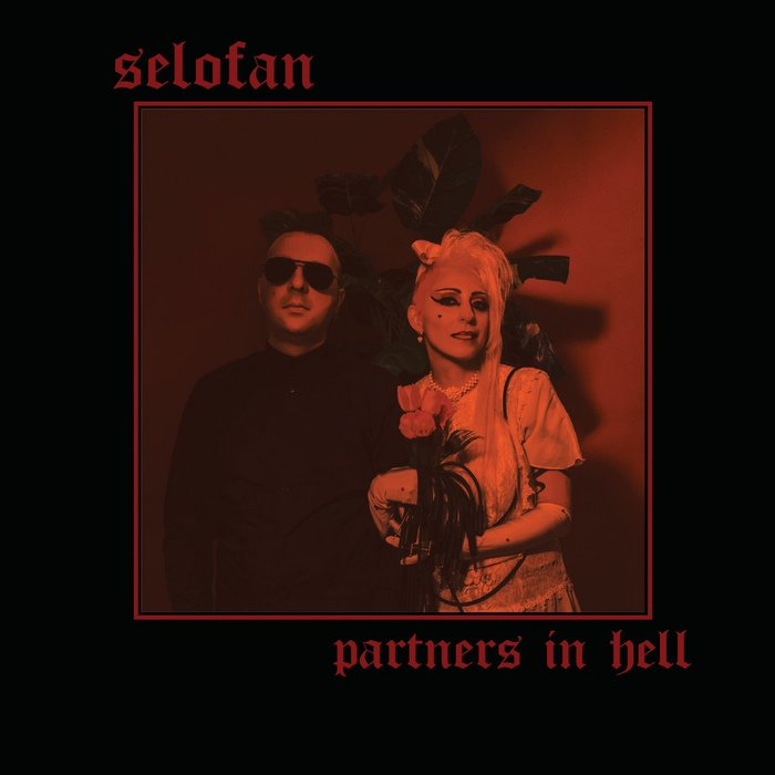 Selofan - Partners In Hell - Selofan - Partners In Hell