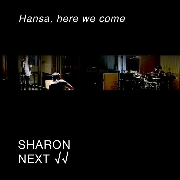 Sharon Next - Hansa, Here We Come - Sharon Next - Hansa, Here We Come