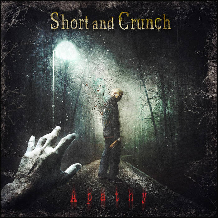 Short and Crunch - Apathy - Short and Crunch - Apathy