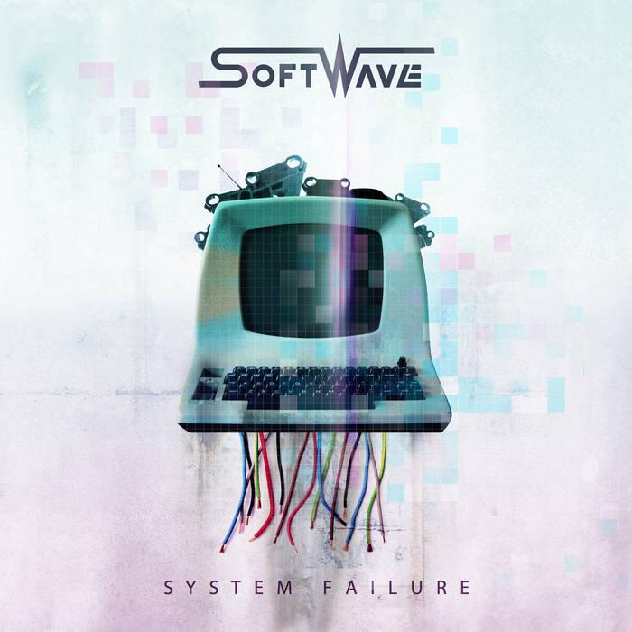 SoftWave - System Failure - SoftWave - System Failure