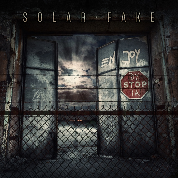Solar Fake - Enjoy Dystopia - Solar Fake - Enjoy Dystopia
