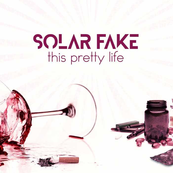 Solar Fake – This Pretty Life - Solar Fake – This Pretty Life
