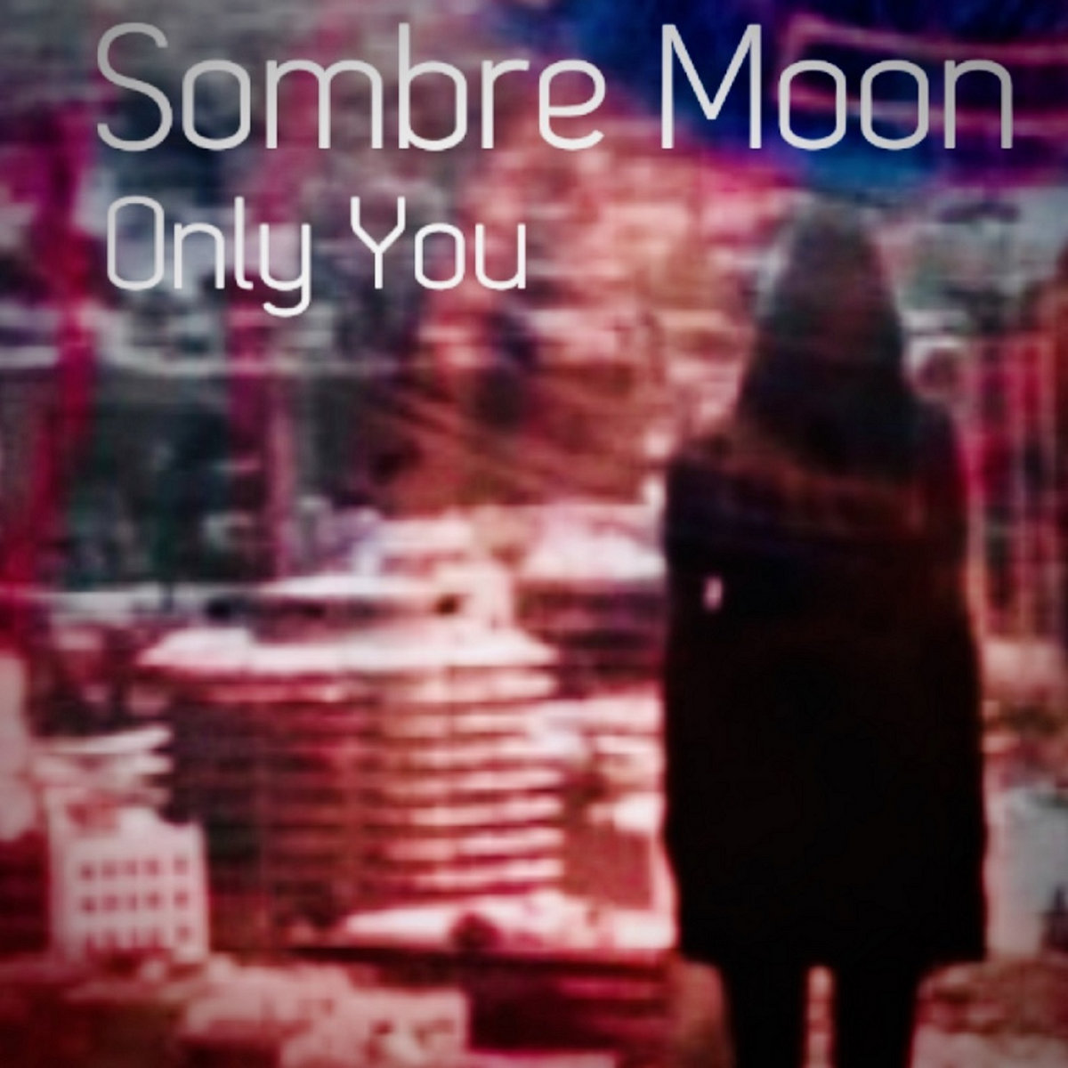 Sombre Moon- Only You - Sombre Moon- Only You
