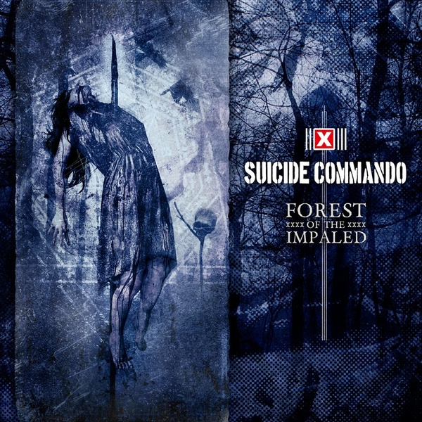 Suicide Commando - Forest Of The Impaled - Suicide Commando - Forest Of The Impaled