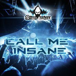 SynthAttack - Call Me Insane - SynthAttack - Call Me Insane