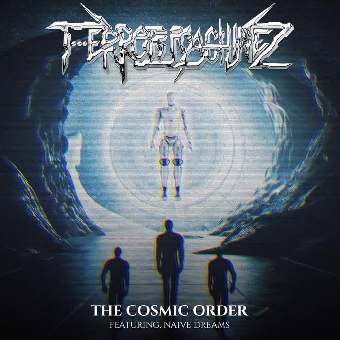 T-Error Machinez - The Cosmic Order (Feat. Naive Dreams) - T-Error Machinez - The Cosmic Order (Feat. Naive Dreams)