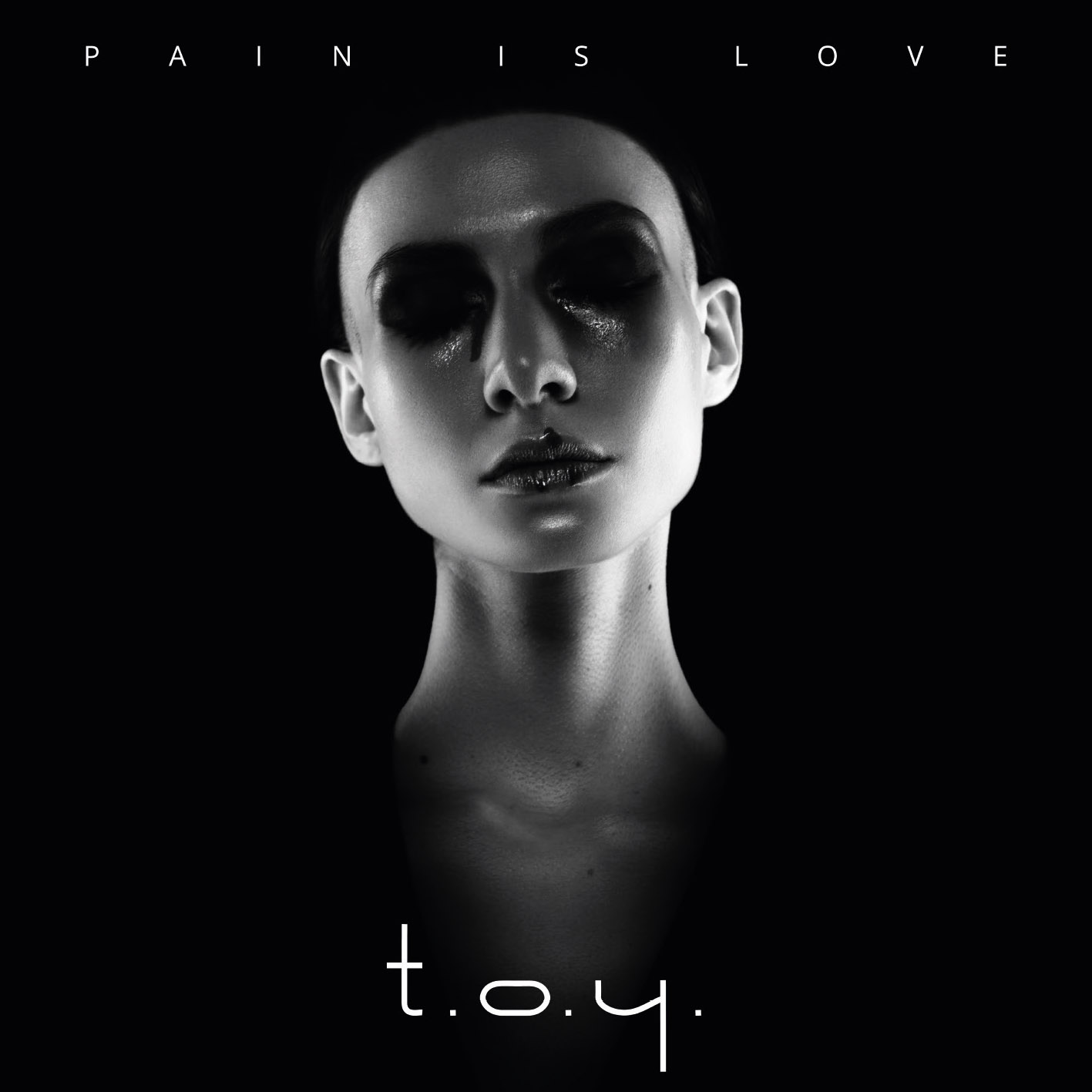 T.O.Y.- Pain is Love - T.O.Y.- Pain is Love