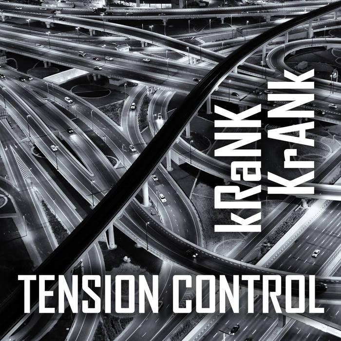Tension Control - kRaNK KrANk - Tension Control - kRaNK KrANk