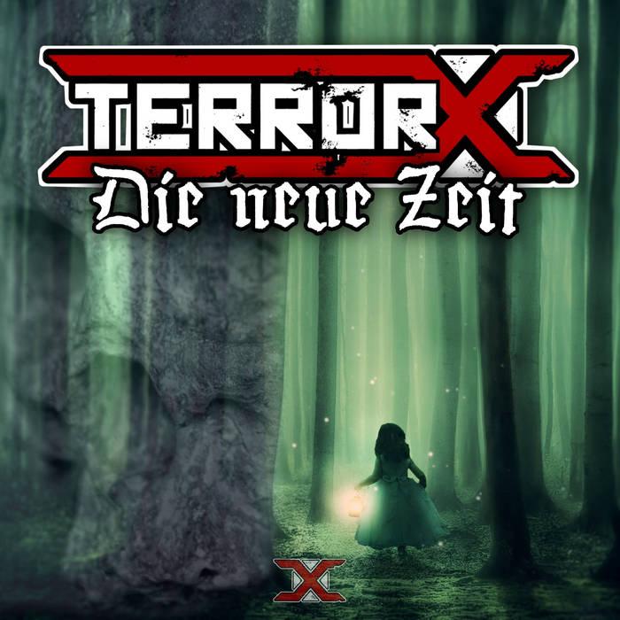 TerrorX - Die neue Zeit - TerrorX - Die neue Zeit