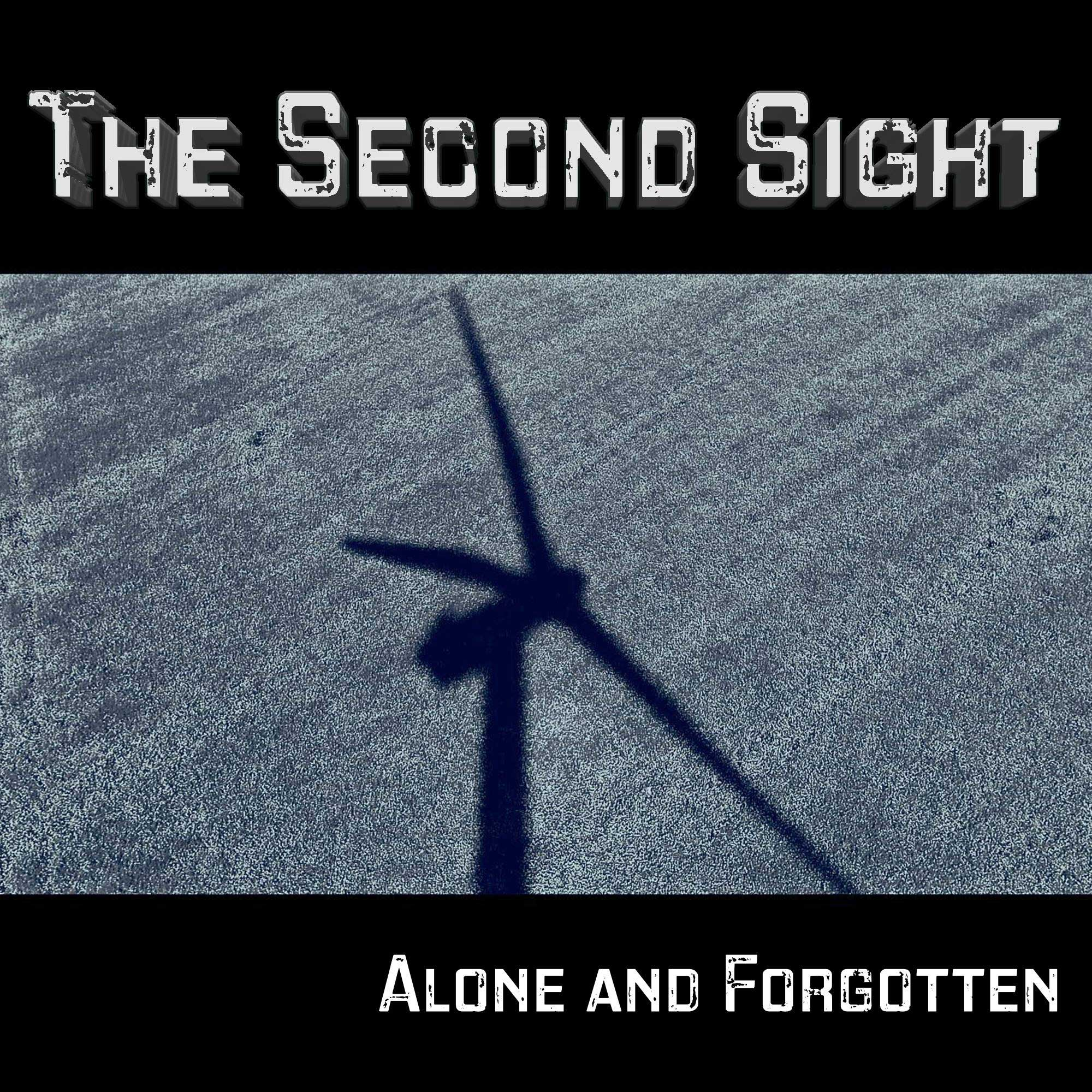 The Second Sight - Alone and Forgotten - The Second Sight - Alone and Forgotten