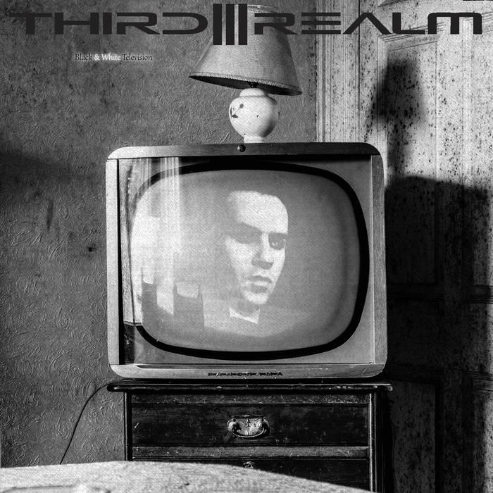 Third Realm - Black & White Television - Third Realm - Black & White Television