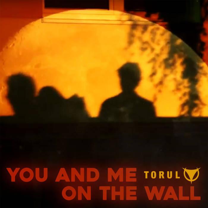 Torul - You and Me - Torul - You and Me