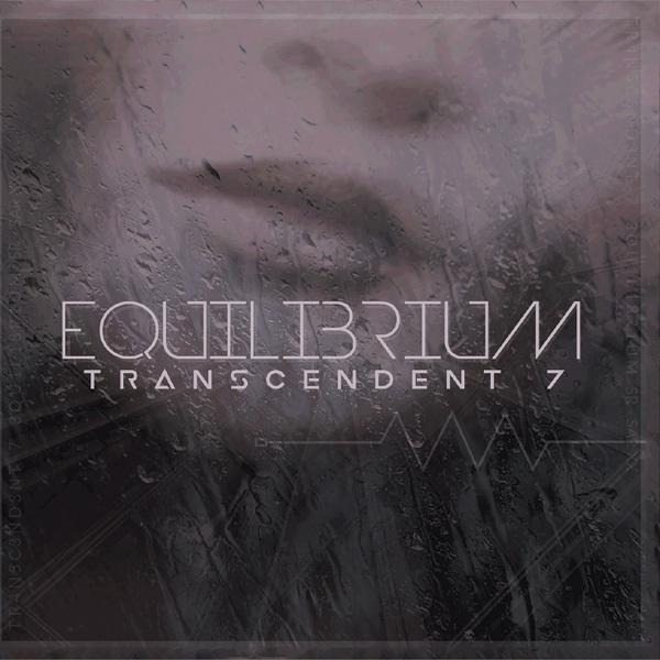 Transcendent 7 - Equilibrium - Transcendent 7 - Equilibrium