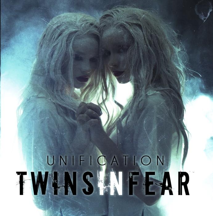 Twins In Fear - Unification - Twins In Fear - Unification