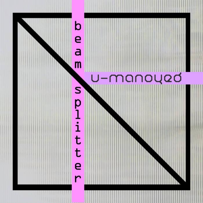 U-Manoyed - Beam Splitter - U-Manoyed - Beam Splitter