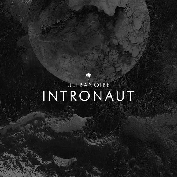 Ultranoire - Intronaut - Ultranoire - Intronaut