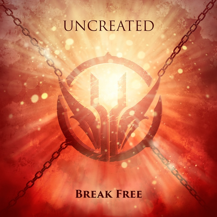 Uncreated - Break Free - Uncreated - Break Free