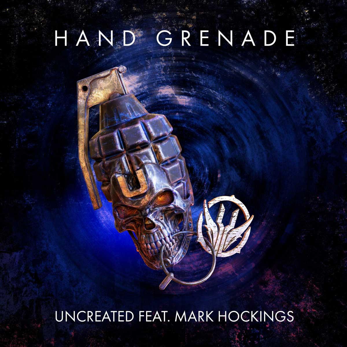 Uncreated - Hand Grenade (feat. Mark Hockings) - Uncreated - Hand Grenade