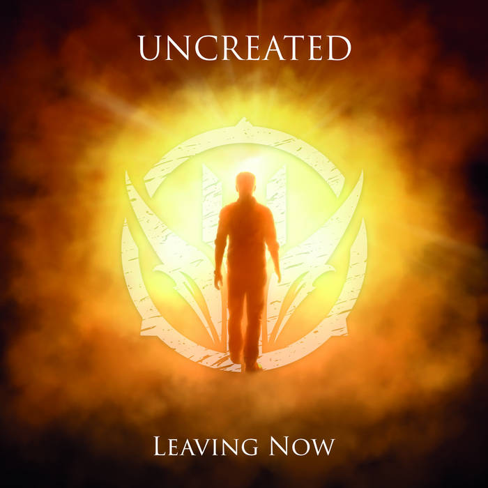 Uncreated - Leaving Now (feat. Robert Enforsen) - Uncreated - Leaving Now