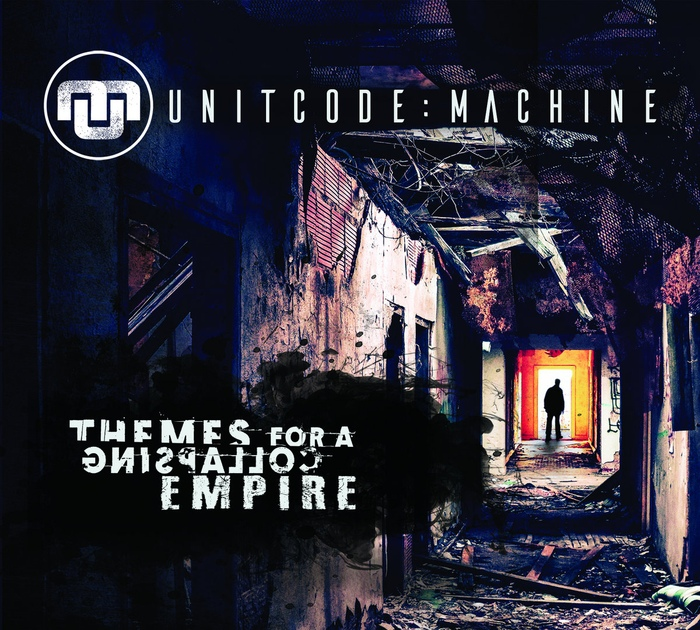 Unitcode:Machine - Themes For A Collapsing Empire - Unitcode:Machine - Themes For A Collapsing Empire