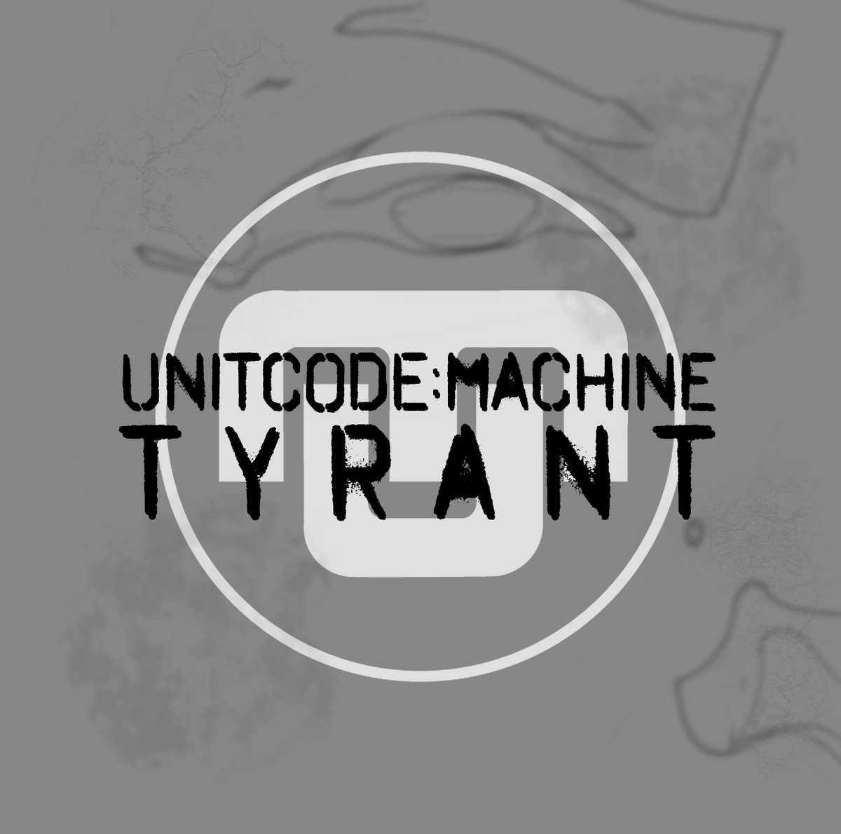 Unitcode:Machine - Tyrant - Unitcode:Machine - Tyrant