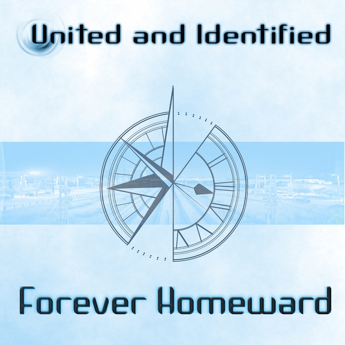 United And Identified - Forever Homeward - United And Identified - Forever Homeward