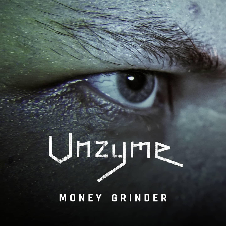 Unzyme - Money grinder - Unzyme - Money grinder