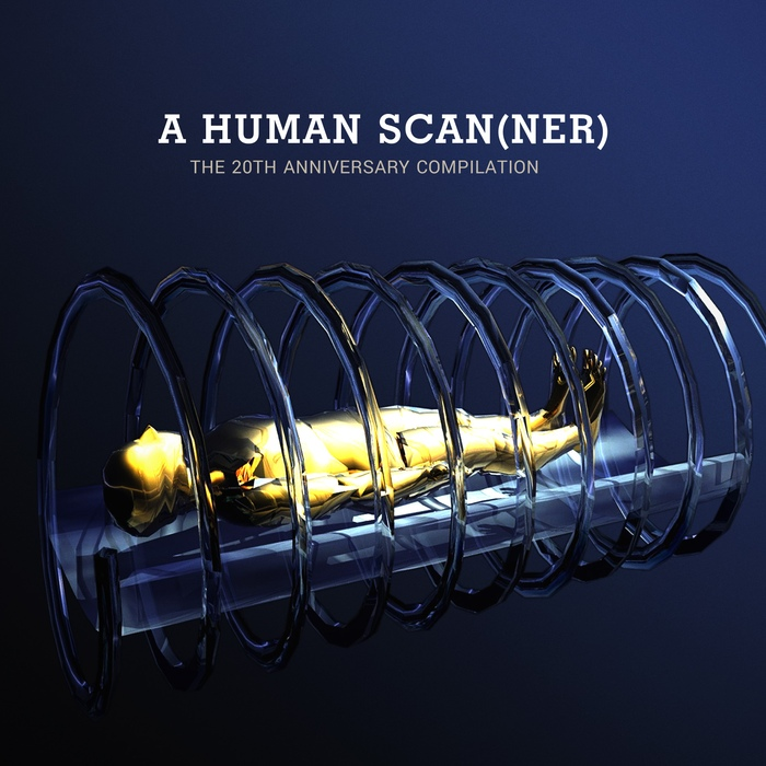 Various Artists - A Human Scanner - The 20th Anniversary Compilation - Various Artists - A Human Scanner - The 20th Anniversary Compilation