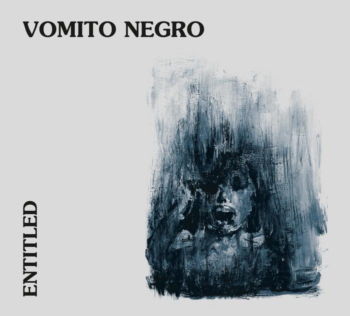 Vomito Negro - Entitled - Vomito Negro - Entitled